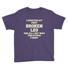Kid's BROKEN LEG Get Well Soon Recovery Gift Gag Funny Positive Joke T-Shirt - Youth Size