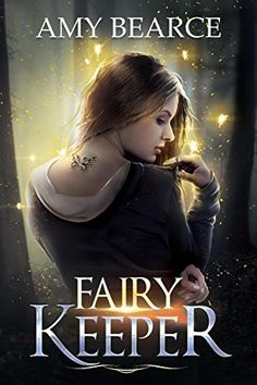 Sierra hates being a fairy keeper — but unfortunately it's her destiny...