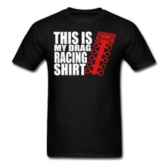drag racing t shirts | DragTees - Racing Apparel For Your Ride!