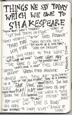 Things we say today, which we owe to Shakespeare. http://www.businessinsider.com/everyday-phrases-from-shakespeare-2013-9