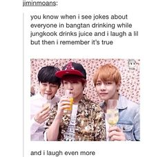 #gotobedjungkook (and with me it's also like that, i just really like juice)