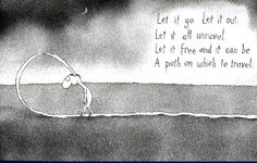 "From our favourite Australian cartoonist Let it go, let it out, let it all unravel. Let it free, let it be A path on which to travel"" ~Leunig. Melbourne, Sydney, Let It Out, Paradigm Shift, Spiritual Path, Thats The Way, For Facebook, Comic Artist, Thought Provoking"