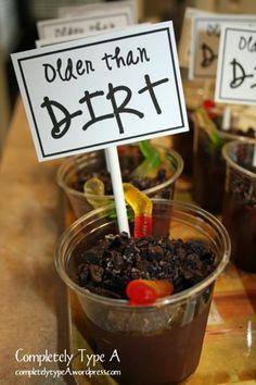 Older Than Dirt dessert cups