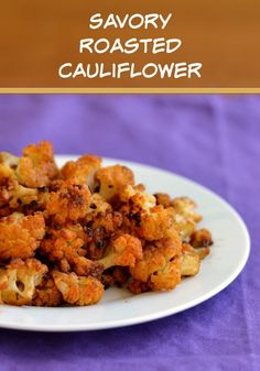Savory Roasted Cauliflower Bites – Real Food Real Deals - This savory roasted cauliflower is a delicious, healthy side dish. Even a picky eater will go for this flavorful recipe!