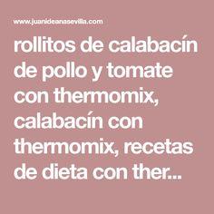 rollitos de calabacín de pollo y tomate con thermomix, calabacín con thermomix, recetas de dieta con thermomix,