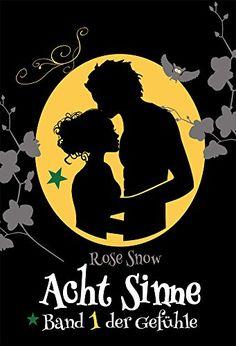 "Acht Sinne: Band 1 der Gefühle (""8 Sinne"" Fantasy-Saga 1) von Rose Snow http://www.amazon.de/dp/B010YSEGHK/ref=cm_sw_r_pi_dp_1R.Fwb1YBP4BM"