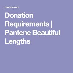 Pa/pantene Donate Hair Requirements