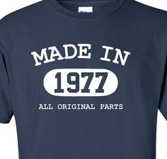 All Years Available. Please message us if you dont see your year.    Made in 1977, All Original Parts T-shirt.    Available in Mens and Womens