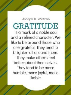 Gratitude & surrounding yourself with those who are grateful. gratitude for depression. Lds Quotes, Quotable Quotes, Great Quotes, Quotes To Live By, Gospel Quotes, Motivational Sayings, Uplifting Quotes, Awesome Quotes, Inspiring Quotes
