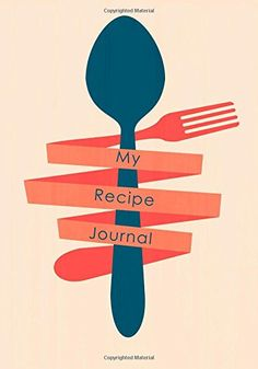 My Recipe Journal: Blank Cookbook, 7 x 10, 111 Pages: My Recipe Journal, Blank Book Billionaire: 9781511997508: Amazon.com: Books