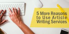 Struggling with producing good content? Learn about the five important reasons to hire a professional article writing services for your needs right now!