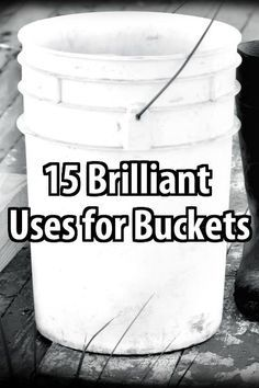 In a long-term disaster you can use buckets for all sorts of things.