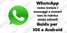 WhatsApp: come inviare i messaggi a numeri non in rubrica senza salvarli, guida per iOS e Android  #follower #daynews - https://www.keyforweb.it/whatsapp-come-inviare-i-messaggi-a-numeri-non-in-rubrica-senza-salvarli-guida-per-ios-e-android/