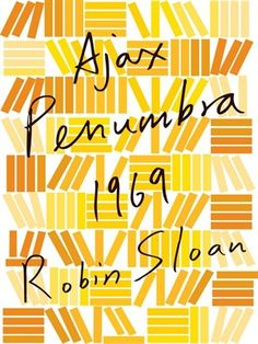 Cover of Ajax Penumbra 1969   From Robin Sloan, author of Mr. Penumbra's 24-Hour Bookstore, the story of Mr. Penumbra's first trip to San Francisco—and of how he got entangled with the city's most unusual always-open enterprise...