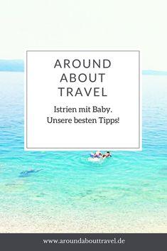 Istrien mit Baby und Kind. Unsere besten Tipps! #istrien