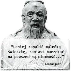 Lepiej zapalić maleńką świeczkę... #Konfucjusz,  #Różne