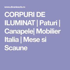 CORPURI DE ILUMINAT | Paturi | Canapele| Mobilier Italia | Mese si Scaune