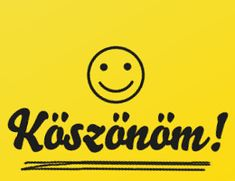 "Köszönöm - ""Thank you! Emoticon, Emoji, Learning Italian, Birthday Greetings, Holidays And Events, Smiley, Thankful, Funny, Happy"