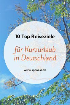Kurzurlaub - 10 entspannte Top-Reiseziele in Deutschland.