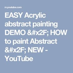 EASY Acrylic abstract painting DEMO / HOW to paint Abstract / NEW - YouTube