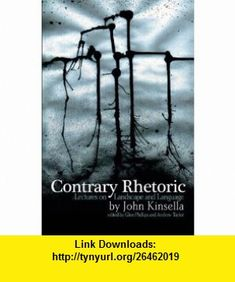 Contrary Rhetoric Lectures on Landscape and Language (9781921361050) John Kinsella , ISBN-10: 1921361050  , ISBN-13: 978-1921361050 ,  , tutorials , pdf , ebook , torrent , downloads , rapidshare , filesonic , hotfile , megaupload , fileserve