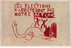 [Mai 1968]. Les Elections n'arrêteront pas notre action, Atelier populaire : [affiche] / [non identifié]