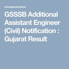 GSSSB has issued a recruitment for the post of the Additional Assistant Engineer in Civil Assistant Engineer, Building Department, Sociology, Social Work, Civilization, Engineering, Knowledge, How To Apply, Education