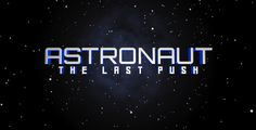 """Movie Review: """"Astronaut: The Last Push"""" Is An Intriguing Story"""