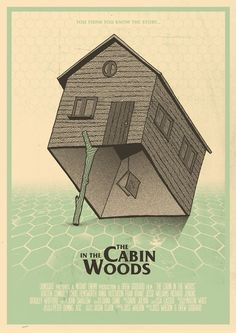 The Cabin in the Woods | 24 Unofficial Movie Posters That Are Better Than The Real Posters
