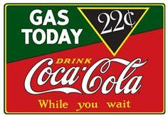 Drink Coca Cola Coke Gas Today 22 Cents Cartel de chapa