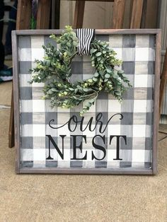 Our Nest Sign - Buffalo Check Sign - Sign with wreath Our Nest Sign This beautiful sign features a grey plaid and a greenery wreath along with the Our Nest phrase. The buffalo check pattern is perfect Rustic Wood Signs, Wooden Signs, Rustic Decor, Country Decor, Country Style, Rustic Farmhouse, Farmhouse Style, Table Farmhouse, French Farmhouse