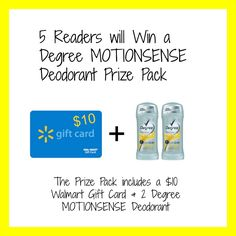 Print a $1 off Coupon for Degree MOTIONSENSE Deodorant Plus Win a Prize Pack including a Walmart Gift Card and Degree MOTIONSENSE Deodorant!