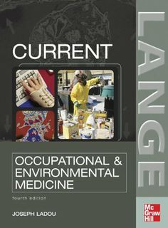 CURRENT Occupational & Environmental Medicine: Fourth Edition (Lange Medical Books) by Joseph LaDou. $44.00