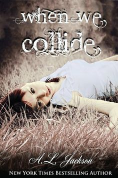 When We Collide by A.L. Jackson, http://www.amazon.com/dp/B009Z643NA/ref=cm_sw_r_pi_dp_UOjZsb0P2QB13