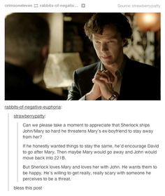 Sherlock ships John and Mary. He loves Mary and is waiting for his chance and doesn't need another bloke in the way? Yes, I ship John/Sherlock. Yes, I ship Sherlock/Mary. And yes, I ship John/Mary. Sherlock Fandom, Sherlock Holmes, Sherlock Mary, Sherlock Quotes, Vatican Cameos, Mrs Hudson, 221b Baker Street, Moriarty, John Watson