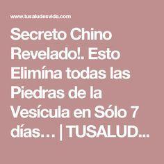 Secreto Chino Revelado!. Esto Elimína todas las Piedras de la Vesícula en Sólo 7 días… | TUSALUDESVIDA