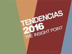 TENDENCIAS 2016 THE INSIGHT POINT Consumer Behaviour, Insight, Calm, Learning, Behavior, Design, 2016 Trends, Behance, Studying