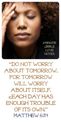 They say 90% of the things we worry about never happen! Whether or not that's true, it's true that we waste our time when we worry. ~ Click image and when it enlarges, click again to read this 1-minute devotion.