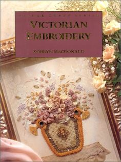Victorian Embroidery (Milner Craft Series): Robbyn MacDonald: 9781863511100: Amazon.com: Books
