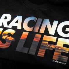 Racing is life - strassenversion