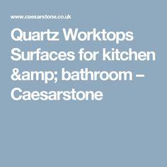Quartz Worktops Surfaces for kitchen & bathroom – Caesarstone