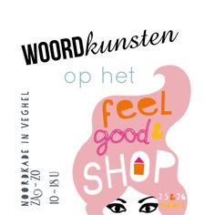 Morgen start het @feelgoodenshop Event in Veghel! Ben jij er ook bij? #feelgoodenshopevent #woordkunsten #noordkade
