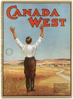 The Canadian Government's pamphlet promoting the provinces of Alberta, Saskatchewan, and Manitoba, to new immigrants and settlers. circa 1922 ~ Photo reproduction by Glen Bow Museum I Am Canadian, Canadian History, Dh Lawrence, Western Canada, Canada Day, The Province, Vintage Travel Posters, Canada Travel, Illustrations
