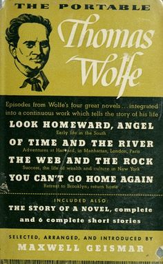 The portable Thomas Wolfe (Viking) I read his entire work years ago and someday I will take up the challenge again. I still feel he was a towering genius. He had a lot of flaws, but he created a world that sometimes seemed more real than the world around us.