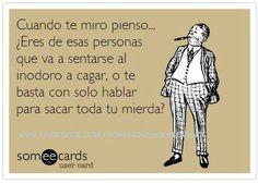 Eres-- jajajajajjajajaja ay ya yaiiii #Humor #Sarcasmo #Frases