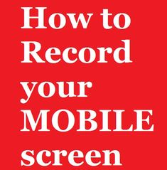 How to Record your phone screen