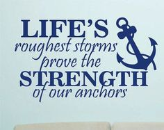 nautical quotes – I think this is one of the best anchor quotes I have ever seen!! I'm in love with this!! (KDH) – Home Decor