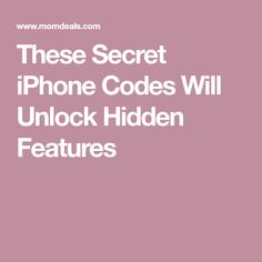 These Secret iPhone Codes Will Unlock Hidden Features
