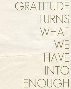 La gratitud hace que lo que tenemos sea suficiente U.U
