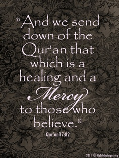 Feeling sick at heart? Down physically or spiritually? You in need of healing? Read Quran!! Feeling distant from Allah? Need His mercy? Read Quran!!